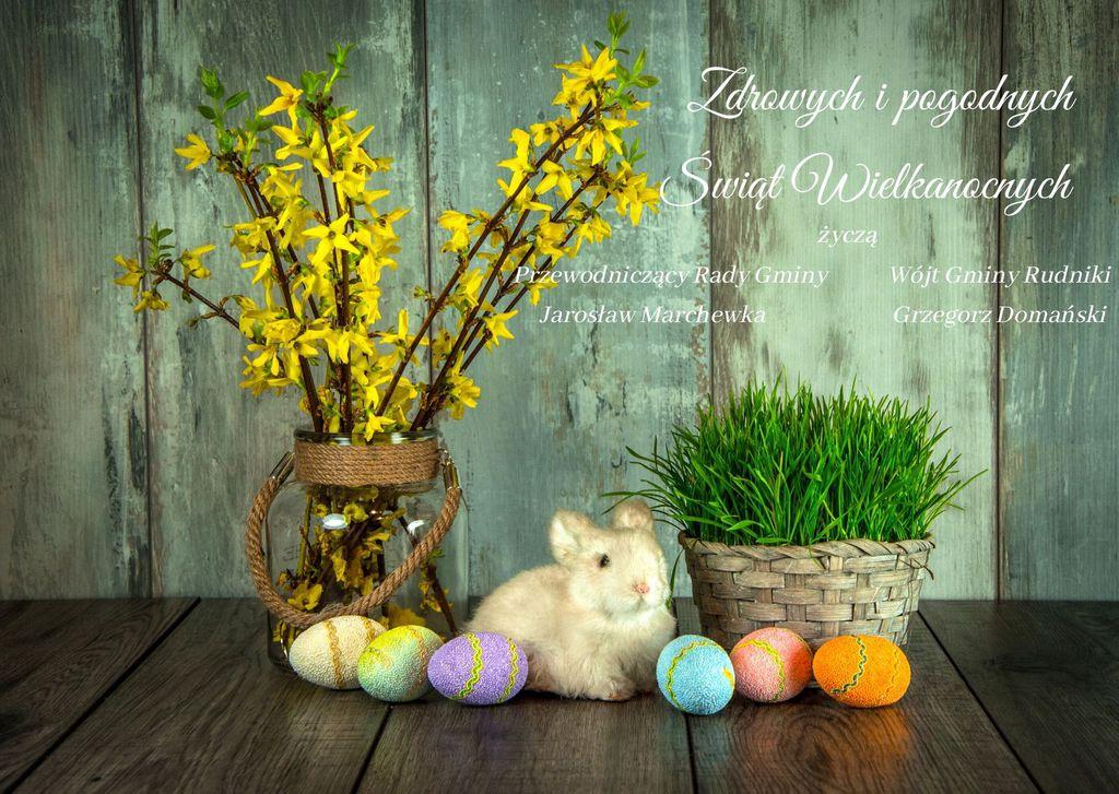 Zdrowych i pogodnych Świąt Wielkanocnych Smacznego jajka i mokrego śmingusa- dyngusa Przewodniczący Rady Gminy Wójt Gminy Rudniki Jarosław Marchewka Grzegorz Domański (1).jpeg